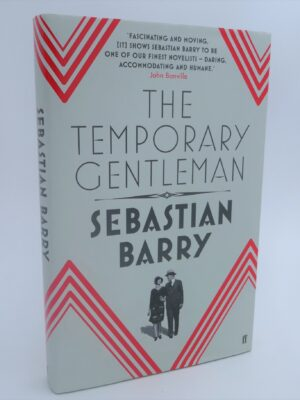 The Temporary Gentleman. Signed Copy (2014) by Sebastian Barry
