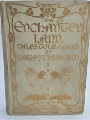 The Enchanted Land. Illustrations by Katharine Cameron (1906) by Louey