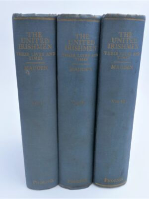 The United Irishmen Their lives and Times (1920) by Richard Madden