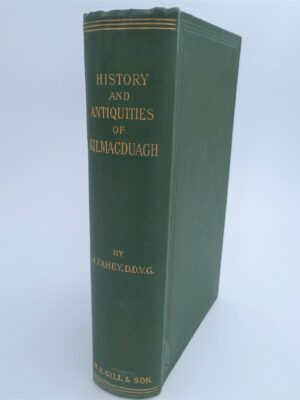 The History and Antiquities of the Diocese of Kilmacduagh (1893) by Jerome D. Fahey