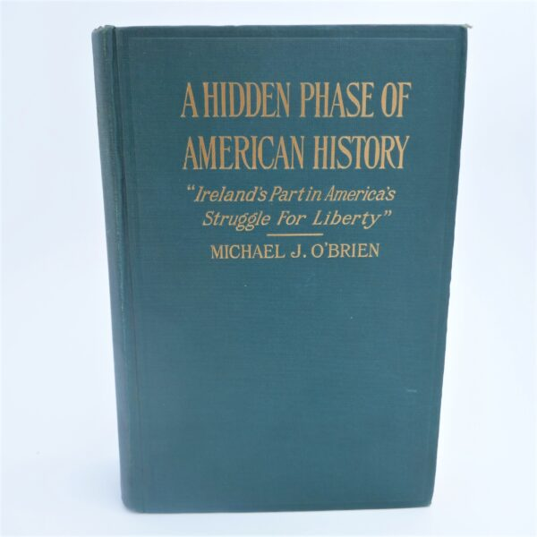 A Hidden Phase of American History. Austin Stack's Copy (1920) by Michael J. O'Brien