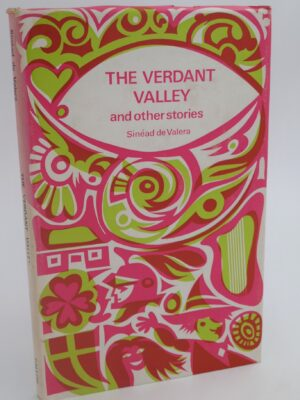 The Verdant Valley and other Stories. Signed Copy (1970) by Sinead De Valera