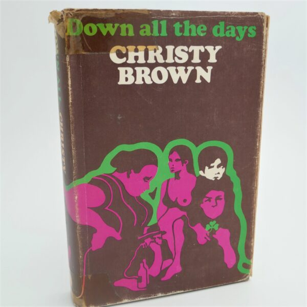 Down All The Days. Inscribed by the Author (1970) by Christy Brown