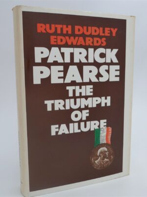 Patrick Pearse. The Triumph of Failure (1978) by Ruth Dudley Edwards