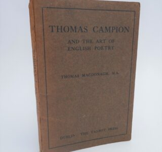 Thomas Campion and the Art of English Poetry (1913) by Thomas McDonagh