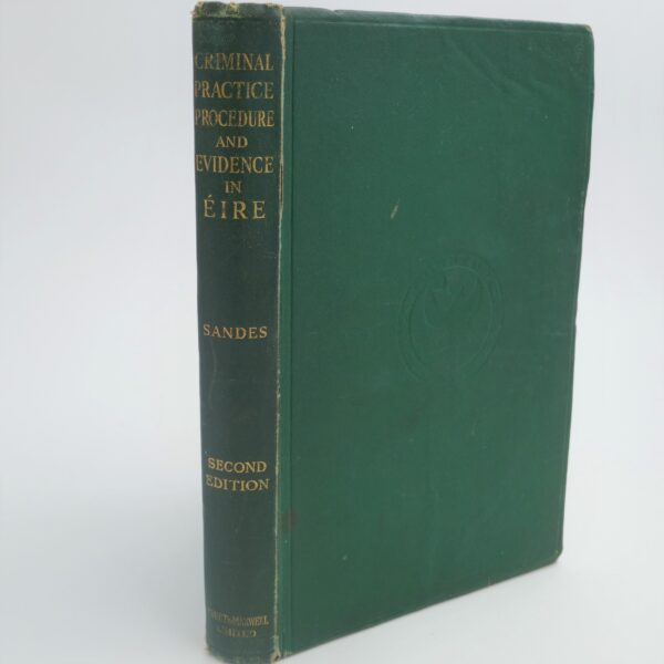 Criminal Practice Procedure and Evidence In Eire (1939) by Robert L. Sandes