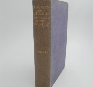 Glimpses of Catholic Ireland in the Eighteenth Century (1932) by Margaret Gibbons