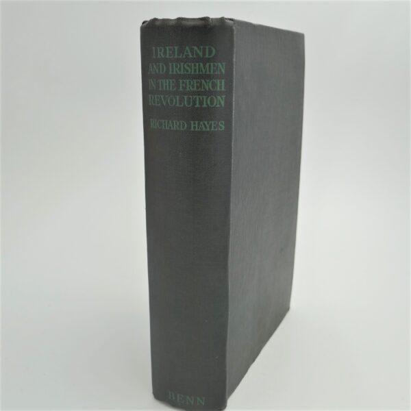 Ireland and Irishmen in the French Revolution (1932) by Richard Hayes
