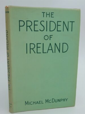 The President of Ireland (1945) by Michael McDunphy